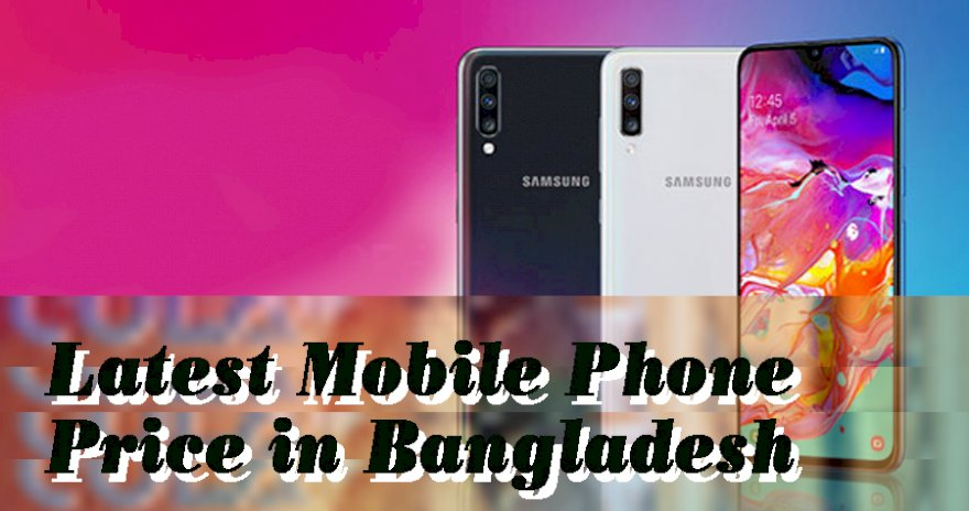 Latest Mobile Phone Price in Bangladesh
